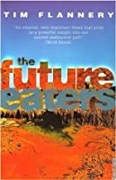 The Future Eaters: Ecological History of the Australasian Lands and People