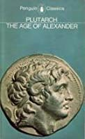 The Age of Alexander: Nine Greek Lives