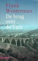 De brug over de Tara by Frank Westerman