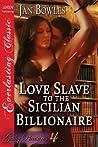 Love Slave to the Sicilian Billionaire (Guilty Pleasures, # 4)