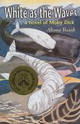 White as the Waves: A Novel of Moby Dick