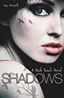 Shadows (Dark Touch, #1)