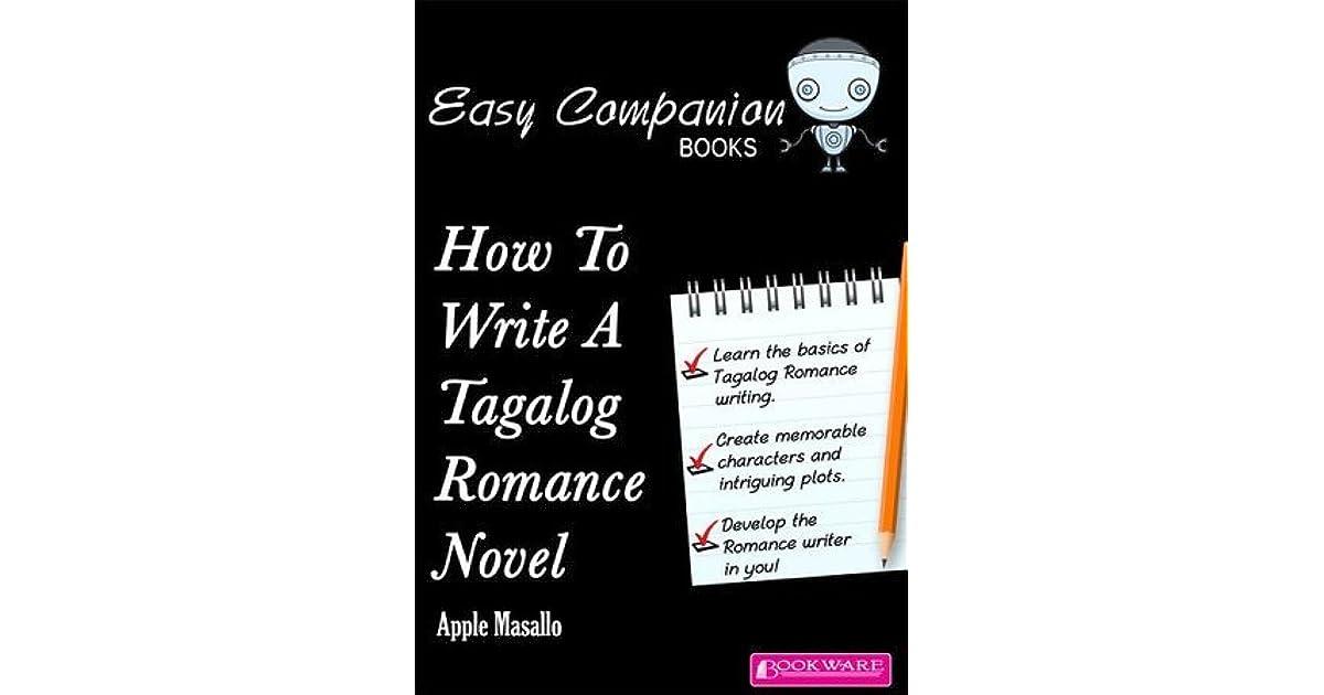 How To Write A Tagalog Romance Novel by Apple Masallo