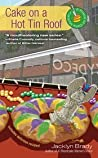 Cake on a Hot Tin Roof (A Piece of Cake Mystery #2)