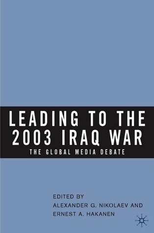 Leading to the 2003 Iraq War The Global Media Debate