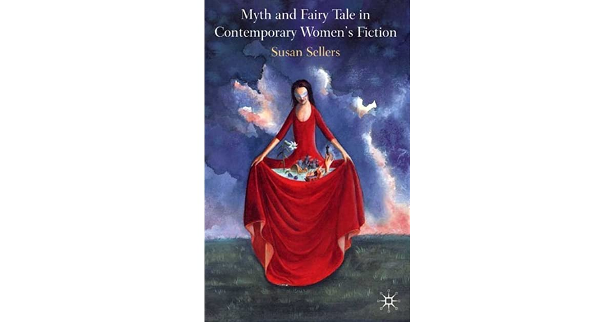 Myth and Fairy Tale in Contemporary Womens Fiction