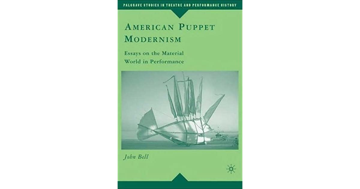 Thesis Statement For Comparison Essay American Puppet Modernism Essays On The Material World In Performance By  John Bell Personal Essay Examples High School also Essay Health Care American Puppet Modernism Essays On The Material World In  Essay On My Mother In English