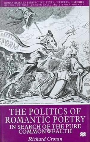 The Politics of Romantic Poetry by Richard Cronin