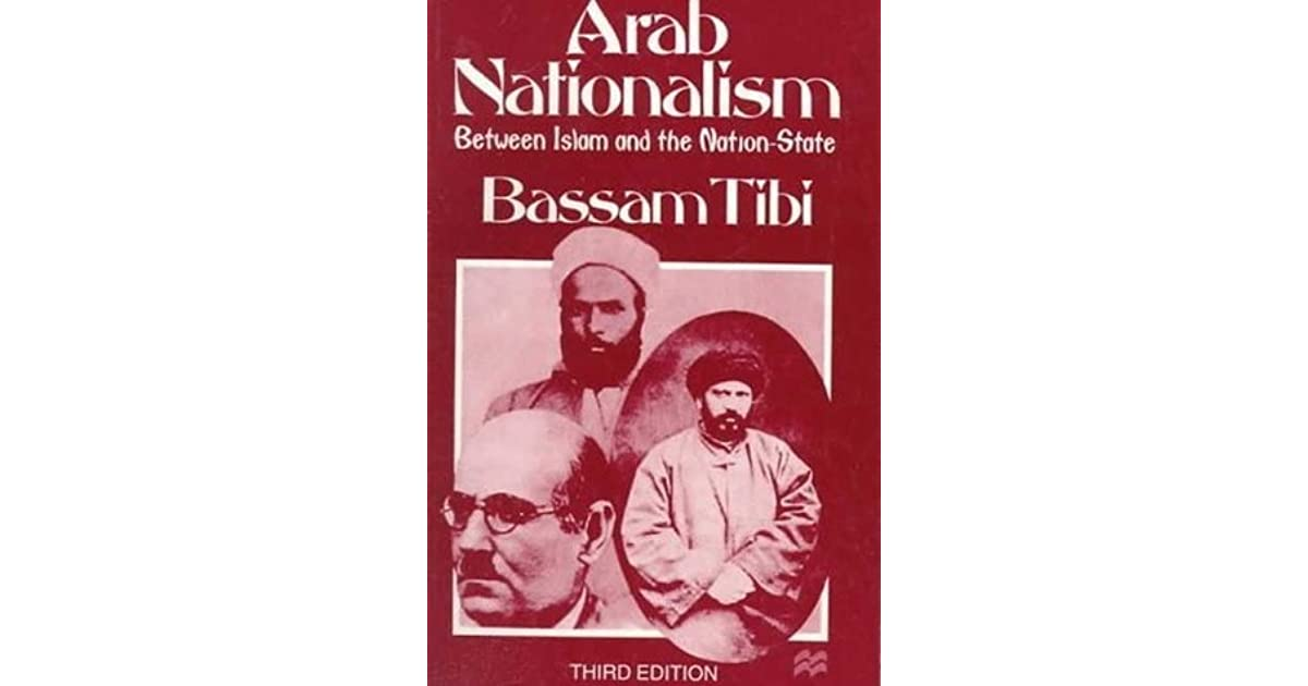 arab nationalism essays One thousand and four hundred years ago, moslem arabs from what is known today as the kingdom of saudi arabia,, swept into, and overtook north africa and the.