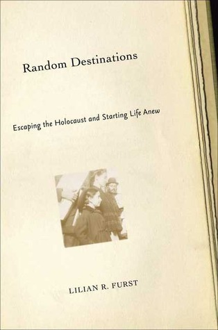 Random Destinations Escaping the Holocaust and Starting Life Anew
