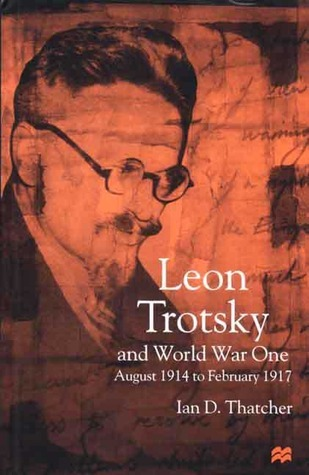Leon Trotsky and World War One August 1914 - February 1917