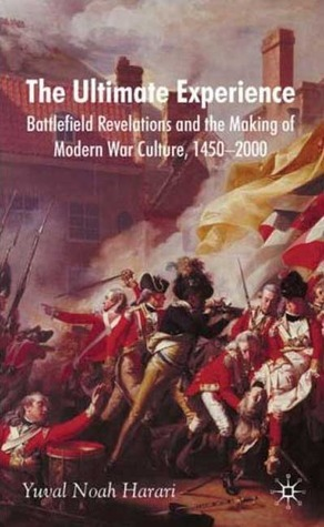 The-Ultimate-Experience-Battlefield-Revelations-and-the-Making-of-Modern-War-Culture-1450-2000