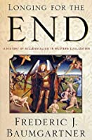 Longing for the End: A History of Millennialism in Western Civilization
