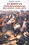 European International Relations, 1648-1815 by Jeremy Black