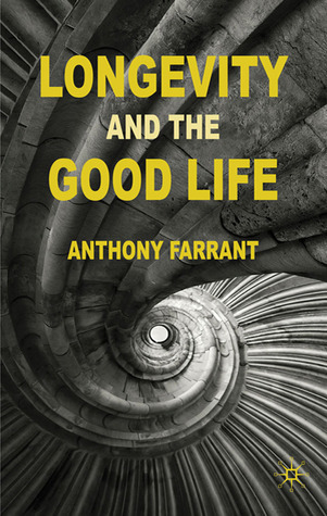 Longevity and the Good Life