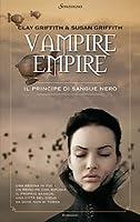 Il principe di sangue nero (Vampire Empire, #1)