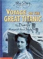 Voyage on the Great Titanic: The Diary of Margaret Ann Brady, R.M.S. Titanic, 1912 (Dear America)