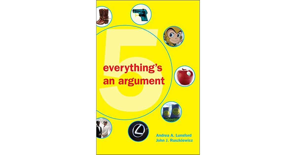 Everything S An Argument By Andrea A Lunsford