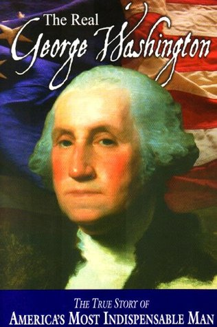The Real George Washington by Jay A  Parry