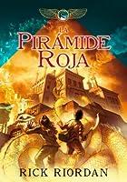 La pirámide roja (Las crónicas de Kane, #1)
