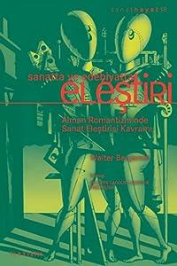 Sanatta ve Edebiyatta Eleştiri: Alman Romantizminde Sanat Eleştirisi Kavramı