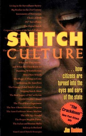 Snitch Culture: ...How Citizens Are Turned Into the Eyes and Ears of the State