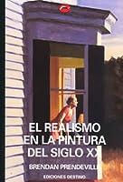 El realismo en la pintura del siglo XX  (El Mundo del Arte, #63)