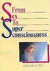 From Sex to Super-Consciousness