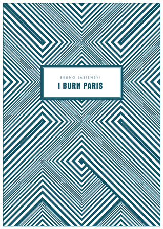 I Burn Paris By Bruno Jasienski