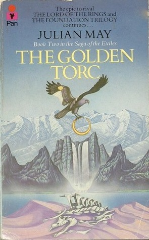 The Golden Torc (Saga of the Pliocene Exile, #2) by Julian May