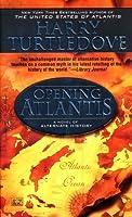 Opening Atlantis (Atlantis, #1)