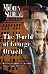 The World of George Orwell by Michael Shelden
