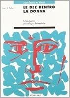 Le dee dentro la donna: Una nuova psicologia al femminile