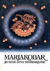 Marjakobar ja teisi setu muinasjutte