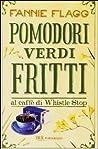 Pomodori verdi fritti al caffè di Whistle Stop by Fannie Flagg
