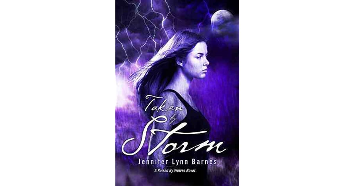 Taken By Storm Raised By Wolves 3 By Jennifer Lynn Barnes