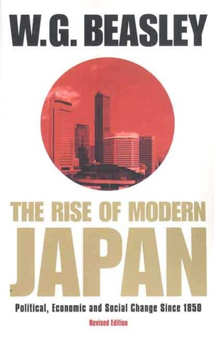 The Rise of Modern Japan: Political, Economic, and Social Change since 1850