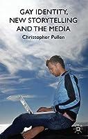 Gay Identity, New Storytelling and the Media