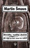 Děvčátko, rozdělej ohníček by Martin Šmaus