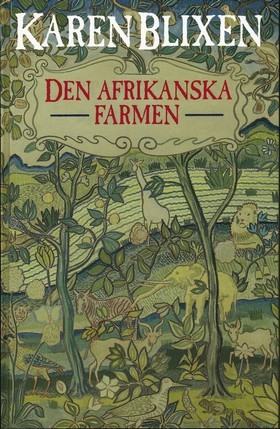 Den afrikanska farmen by Isak Dinesen