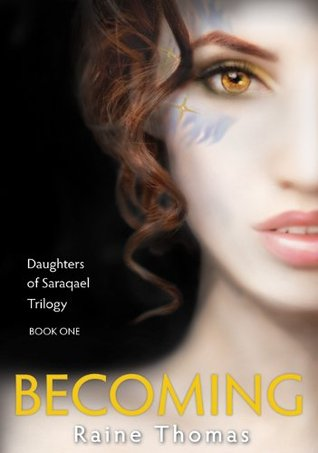 Becoming (Daughters Of Saraqael, #1) by Raine Thomas