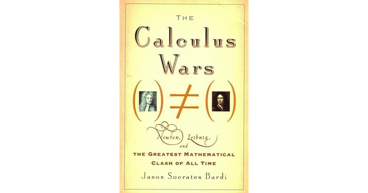 The Calculus Wars Newton Leibniz And The Greatest
