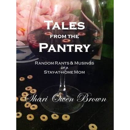 Tales from the Pantry: Random Rants & Musings of a Stay-at-home Mom