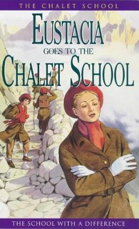 Eustacia Goes to the Chalet School