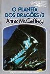 O Planeta dos Dragões, 2 by Anne McCaffrey