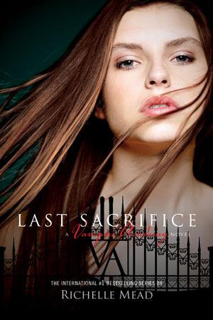 Last Sacrifice (Vampire Academy, #6)