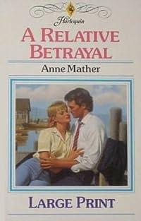 A Relative Betrayal (Harlequin Presents, No 1315)