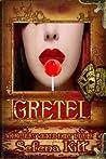 Gretel (Modern Wicked Fairy Tales)