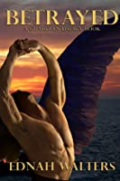 Betrayed (The Guardian Legacy, #2)