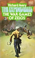 The War Games of Zelos (The Expendables #3)